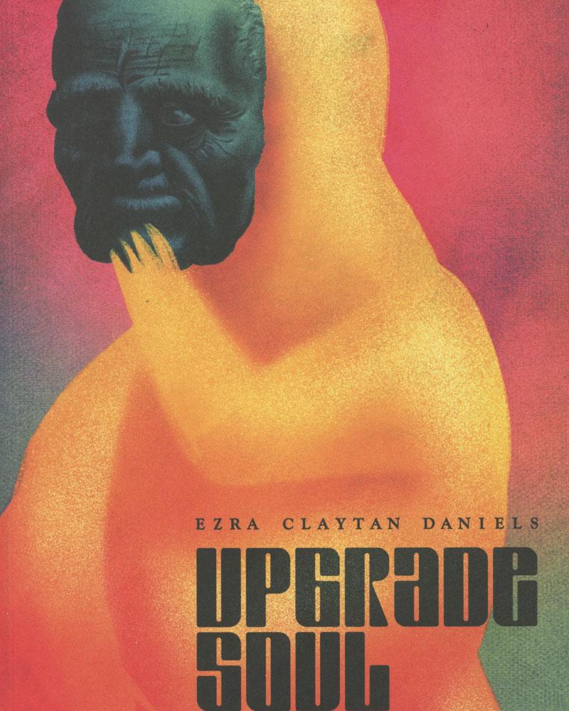 Upgrade Soul by Ezra Claytan Daniels